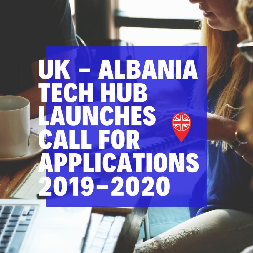 Startups Invited to Apply for UK – Albania Tech Hub 2019-2020