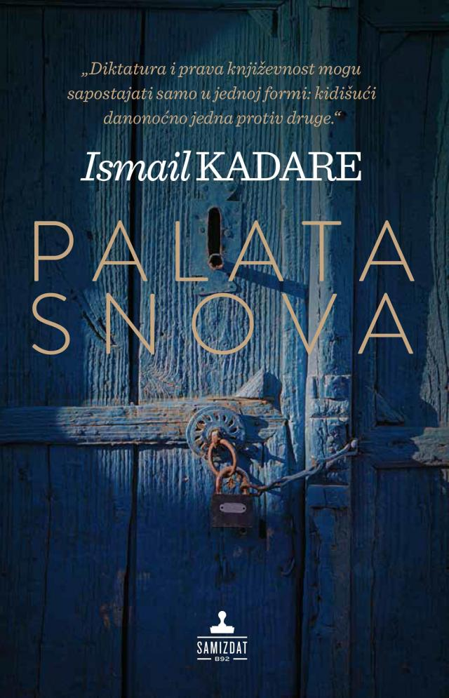Ismail Kadare's 'The Palace of Dreams' Published in Serbian Language